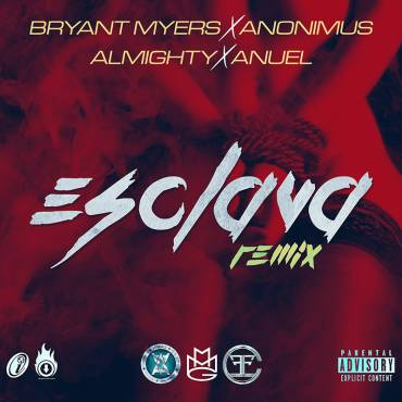 Bryant Myers Ft. Anonimus, Almighty Y Anuel AA - Esclava Remix