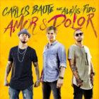 Carlos Baute Ft. Alexis Y Fido - Amor Y Dolor