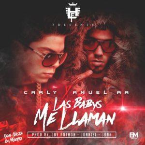 Carly Ft. Anuel AA - Las Babys Me Llaman