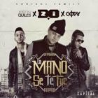 D.OZi Ft. Justin Quiles Y Gotay - La Mano Se Te Fue MP3