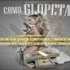Gigolo Y La Exce Ft. Noriel, Miky Woodz, Juhn El All Star Y Baby Angel - Como Glopeta