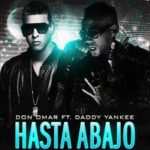 Daddy Yankee Ft. Don Omar - Hasta Abajo (Remix) MP3