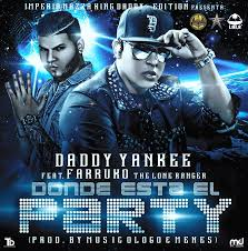 Daddy Yankee Ft. Farruko - Donde Es El Party MP3