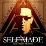 Daddy Yankee Ft. French Montana - Self Made MP3