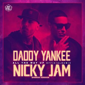 Daddy Yankee Ft. Nicky Jam - All The Way Up (Latino Remix)