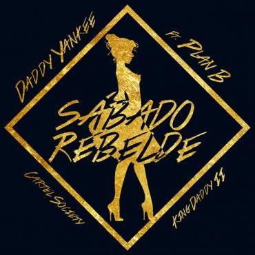Daddy Yankee Ft. Plan B - Sabado Rebelde (Latin Remix) MP3