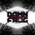 Daddy Yankee Ft. Plan B - Sabado Rebelde (Trap Version) MP3