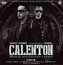Daddy Yankee Ft. Yandel - Calenton MP3