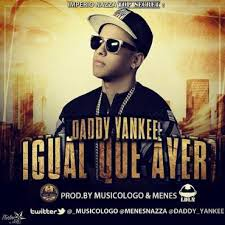 Daddy Yankee - Igual Que Ayer MP3