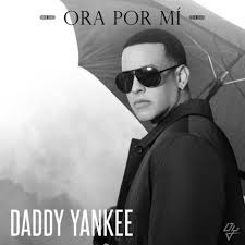 Daddy Yankee - Ora Por Mi MP3