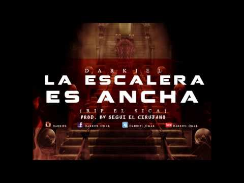 Darkiel - La Escalera Es Ancha (R.I.P El Sica)