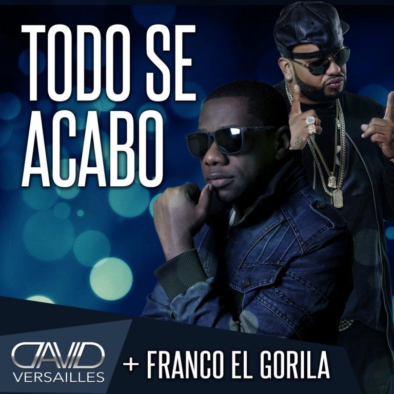 David Versailles Ft Franco El Gorila - Todo Se Acabo (Official Remix) MP3