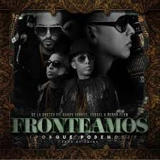 De La Ghetto Ft. Daddy Yankee, Yandel, Ñengo Flow - Fronteamos Porque Podemos MP3