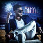 Dyland - Llego La Noche