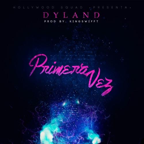 Dyland - Primera Vez