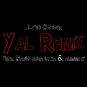 Eladio Carrion Ft. Almighty Y Randy Nota Loca - Yal Remix