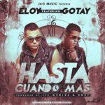 Eloy Ft. Gotay El Autentiko - Hasta Cuando Mas MP3