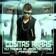 cancion cositas raras remix