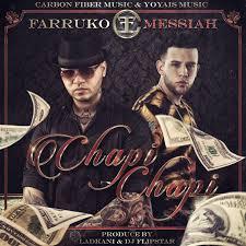 Farruko Ft. Messiah - Chapi Chapi MP3