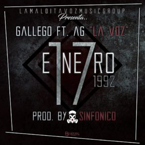 Gallego Ft. AG La Voz - 17 De Enero De 1992 MP3