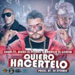 Geda Ft. Alexis El Pitbull y Franco El Gorila - Quiero Hacertelo MP3