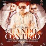 Gotay El Autentiko Ft Baby Rasta y Gringo - Cuando Estoy Contigo (Remix) MP3