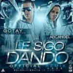 Gotay El Autentiko Ft. Arcangel - Le Sigo Dando MP3
