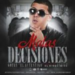 Gotay El Autentiko - Malas Decisiones MP3