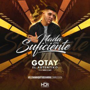 Gotay El Autentiko - Nada Era Suficiente