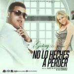 Gotay El Autentiko - No Lo Heches A Perder MP3