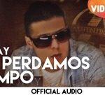 Gotay El Autentiko - No Perdamos Tiempo MP3