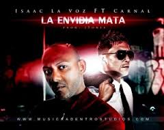 Isaac La Voz Ft. Carnal - La Envidia Mata MP3