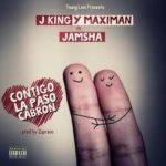 J King y Maximan Ft. Jamsha - Contigo La Paso Cabron MP3
