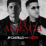JP Castillo Ft. Gotay - Tu Ausencia