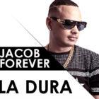 Jacob Forever - La Dura