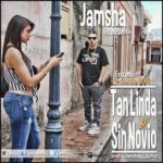 Jamsha - Tan Linda Y Sin Novio MP3