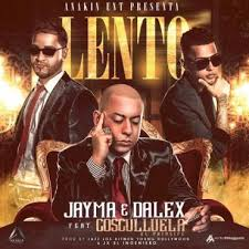 Jayma Y Dalex Ft. Cosculluela - Lento MP3