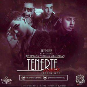 Jefnier Ft. Brytiago, Noriel Y Mike Duran - Tenerte Remix