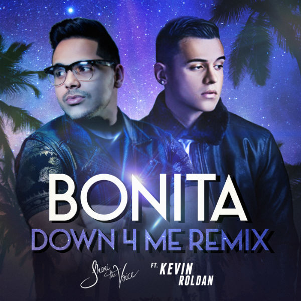 Jhoni The Voice Ft. Kevin Roldan - Bonita Down 4 Me Remix