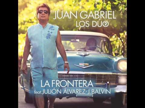 Juan Gabriel Ft. Julion Alvarez Y J Balvin - La Frontera Remix