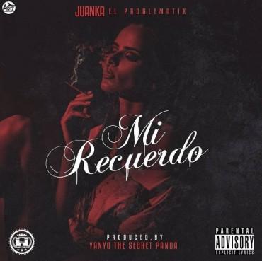 Juanka El Problematik - Mi Recuerdo