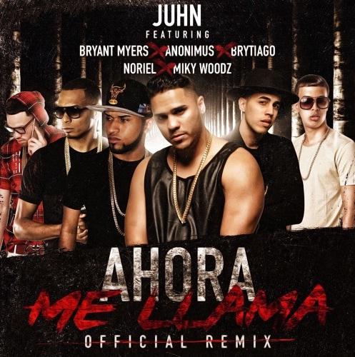 Juhn El All Star Ft Bryant Myers, Anonimus, Brytiago, Noriel Y Miky Woodz - Ahora Me Llama Remix