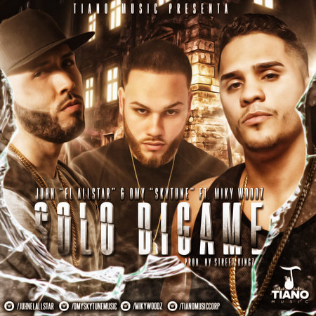 Juhn El All Star Y Omy Sky Tune Ft. Miky Woodz - Solo Digame