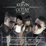 Kervin Ft. Gotay El Autentiko - Necesito Que Me Digas MP3