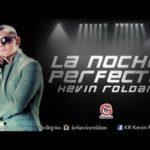 Kevin Roldan - La Noche Perfecta