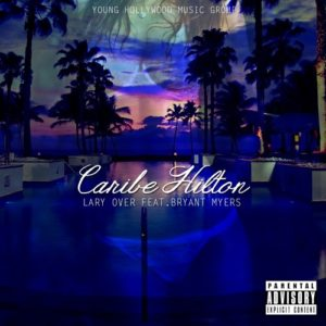 Lary Over Ft. Bryant Myers - Caribe Hilton