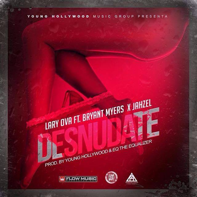Lary Over Ft. Bryant Myers Y Jahzel - Desnudate