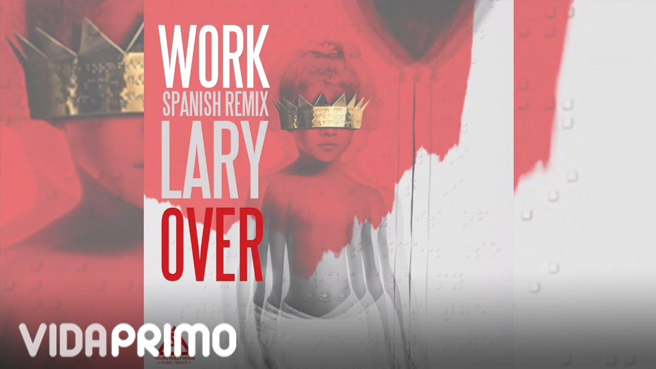 Lary Over - Work (Spanish Remix)