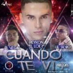 Lil Silvio Y El Vega Ft. Reykon El Lider - Cuando Te Vi Remix