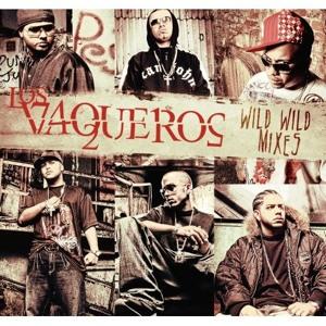 Los Vaqueros 2 Wild Wild MiXES